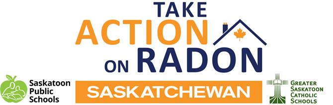 Take Action on Radon - Saskatchewan and Saskatoon Public and Catholic Schools